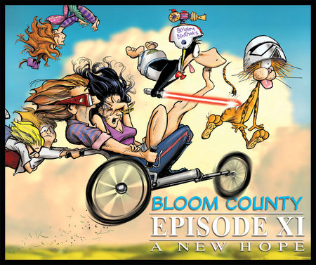 Bloom County Episode XI: A New Hope by Berkeley Breathed