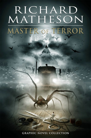 Richard Matheson: Master of Terror Graphic Novel Collection by Ted Adams, Chris Ryall, Steve Niles and Ian Edginton