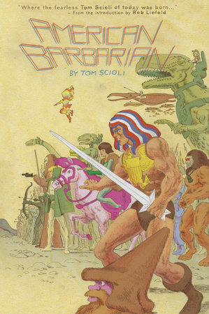 American Barbarian: The Complete Series by Tom Scioli