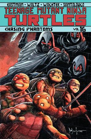 Teenage Mutant Ninja Turtles Volume 16: Chasing Phantoms by Kevin Eastman and Tom Waltz