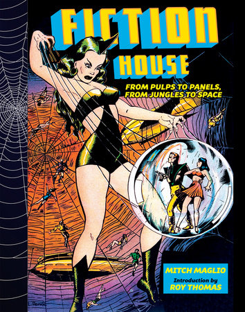 Fiction House: From Pulps To Panels, From Jungles To Space