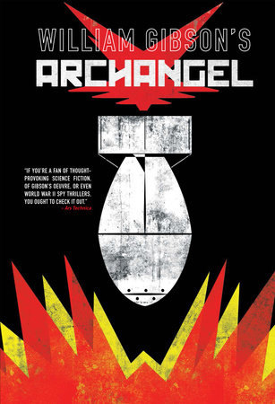 William Gibson's Archangel Graphic Novel by William Gibson and Michael St. John Smith