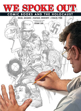 We Spoke Out: Comic Books and the Holocaust by Rafael Medoff and Neal Adams
