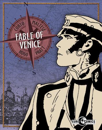 Corto Maltese: Fable of Venice by Hugo Pratt