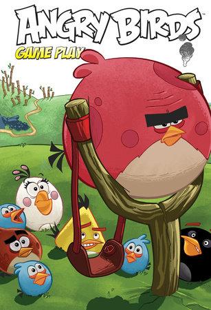 Angry Birds Comics: Game Play by Paul Tobin, Tito Faraci, Francois Corteggiani and Janne Toriseva