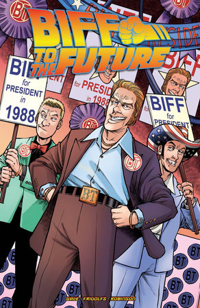 Back to the Future: Biff to the Future by Bob Gale and Derek Fridolfs