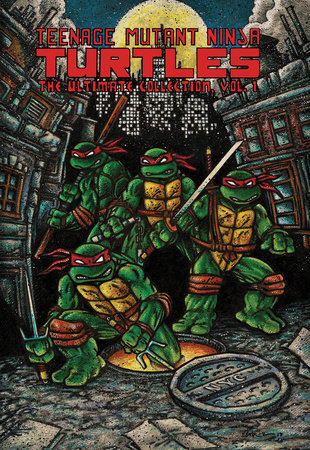 Teenage Mutant Ninja Turtles The Ultimate Collection Vol 1 By Kevin Eastman And