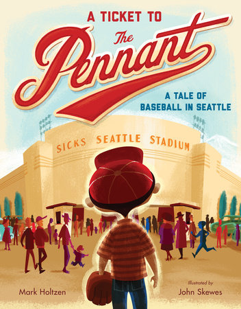 A Ticket to the Pennant by Mark Holtzen