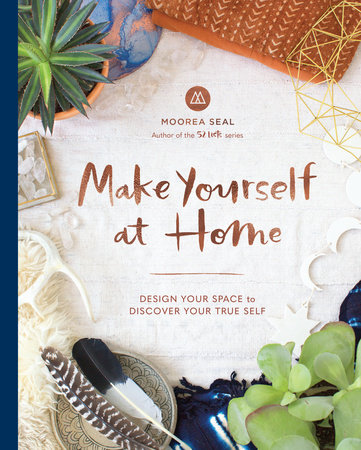 Make yourself at home by moorea seal penguinrandomhouse make yourself at home by moorea seal solutioingenieria Images