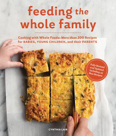 Feeding the Whole Family by Cynthia Lair