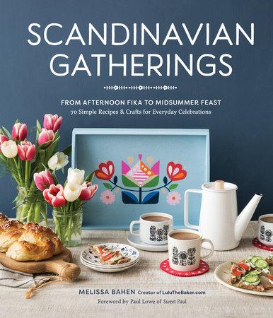 Scandinavian Gatherings by Melissa Bahen