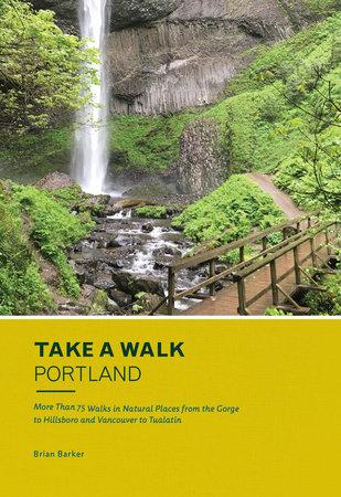 Take a Walk: Portland by Brian Barker