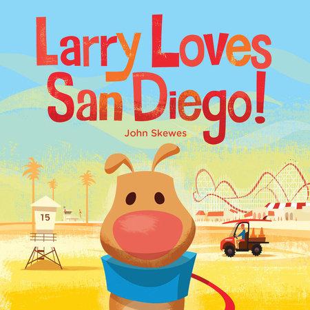 Larry Loves San Diego! by John Skewes