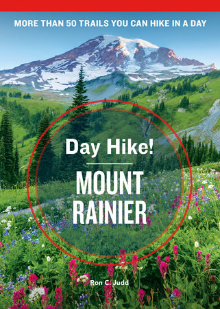 Day Hike! Mount Rainier, 4th Edition by Ron C. Judd