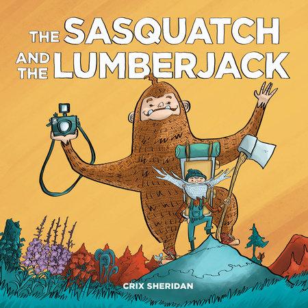 The Sasquatch and the Lumberjack