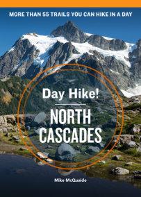 Day Hike! North Cascades, 4th Edition