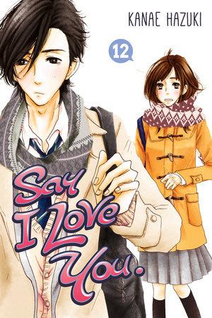 Say I Love You. 12 by Kanae Hazuki