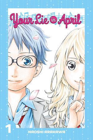 Your Lie in April 1 by Naoshi Arakawa