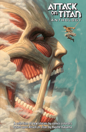 Attack on Titan Anthology by Scott Snyder, Gail Simone, Faith Erin Hicks and Tomer Hanuka