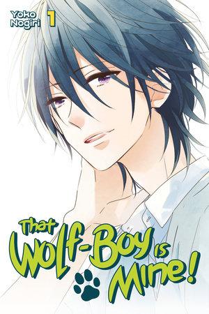 That Wolf-Boy is Mine! 1 by Yoko Nogiri