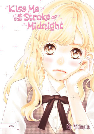 Kiss Me at the Stroke of Midnight 1 by Rin Mikimoto