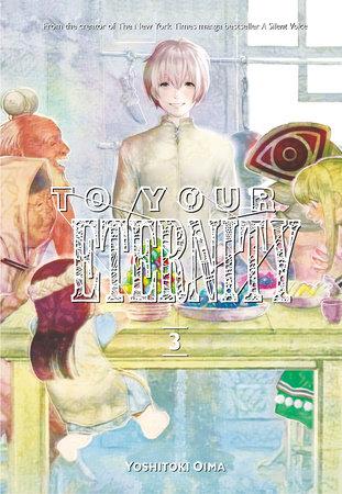 To Your Eternity 3 by Yoshitoki Oima