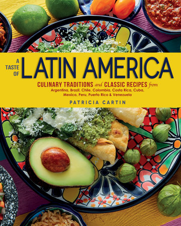 A Taste of Latin America by PATRICIA CARTIN
