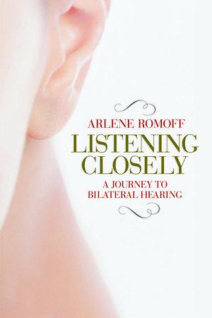 Listening Closely by Arlene Romoff