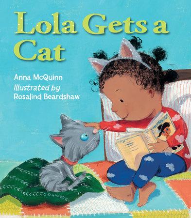 Lola Gets a Cat by Anna McQuinn