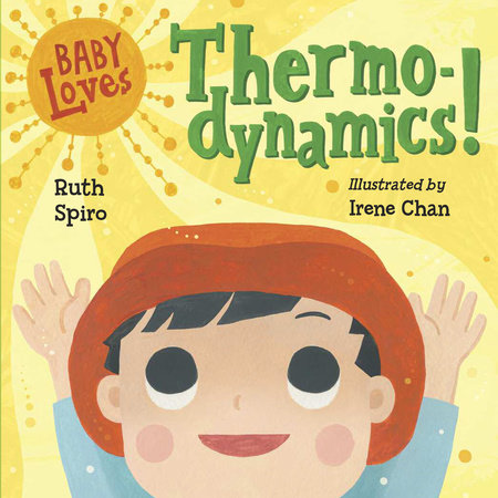 Baby Loves Thermodynamics!