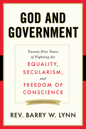 God and Government by Rev. Barry W. Lynn