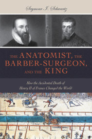 The Anatomist, the Barber-Surgeon, and the King