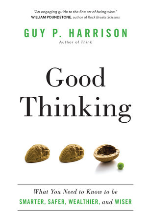 Good Thinking by Guy P. Harrison