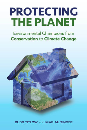 Protecting the Planet by Budd Titlow and Mariah Tinger