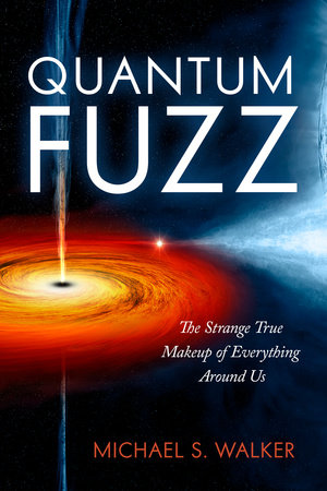 Quantum Fuzz by Michael S. Walker