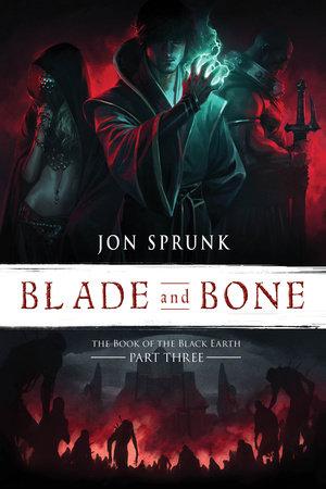 Blade and Bone by Jon Sprunk