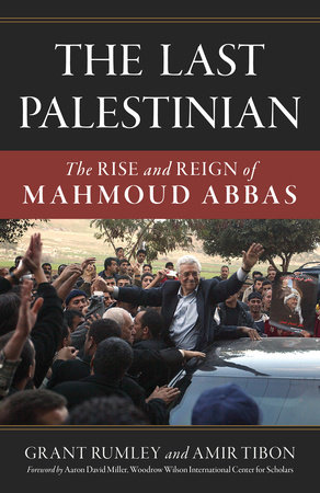 The Last Palestinian by Grant Rumley and Amir Tibon