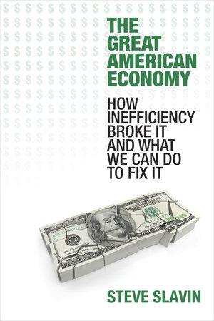 The Great American Economy by Steve Slavin