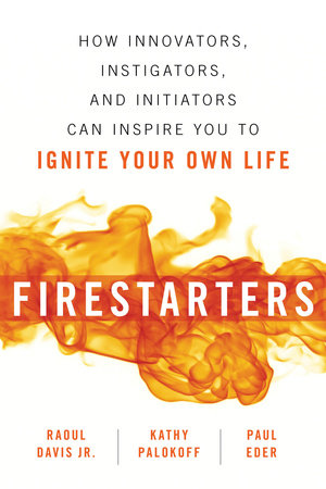 Firestarters by Raoul Davis, Jr, Kathy Palokoff and Paul Eder