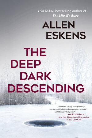The Deep Dark Descending by Allen Eskens