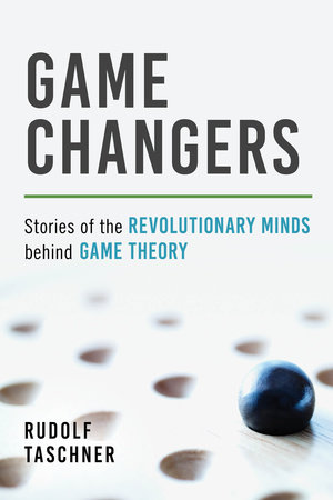 Game Changers by Rudolf Taschner