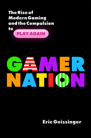 Gamer Nation by Eric Geissinger