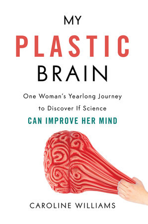 My Plastic Brain by Caroline Williams