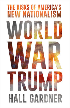 World War Trump by Hall Gardner