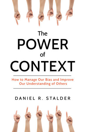 The Power of Context by Daniel R. Stalder