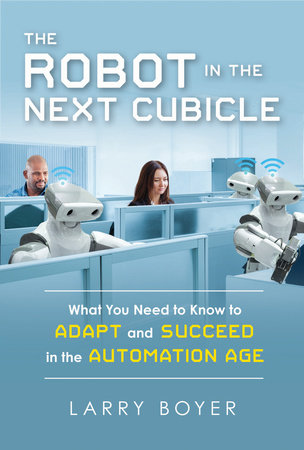 The Robot in the Next Cubicle