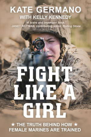 Fight Like a Girl by Kate Germano and Kelly Kennedy