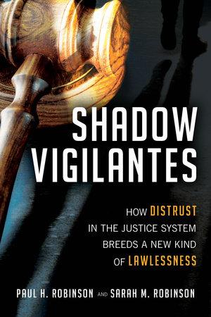 Shadow Vigilantes by Paul H. Robinson and Sarah M. Robinson