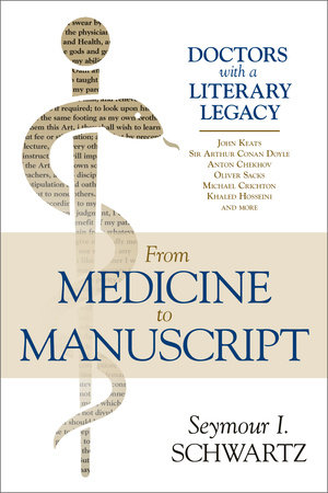 From Medicine to Manuscript by Seymour I. Schwartz