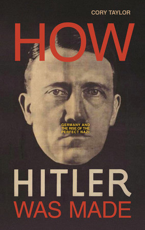 How Hitler Was Made